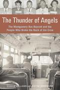 The Thunder of Angels: The Montgomery Bus Boycott and the People Who Broke the Back of Jim Crow