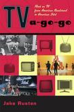 TV-a-Go-Go: Rock on TV from American Bandstand to American Idol