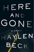 Here and Gone: A Novel