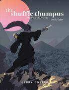 The Shuffle Thumpus Book Three: The Path of Destiny