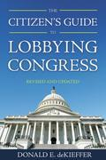 The Citizen's Guide to Lobbying Congress