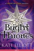 Bright Thrones: A Court of Fives Novella