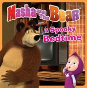 Masha and the Bear: A Spooky Bedtime