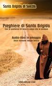 Le preghiere di Santa Brigida di Svezia - Con le promesse di Gesù a coloro che le recitano - Audio-book omaggio (Voce narrante: Beppe Amico)