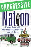 Progressive Nation: A Travel Guide with 400+ Left Turns and Inspiring Landmarks