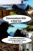 CONVERSATIONS WITH A DEAF CAT