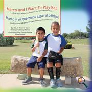Marco and I Want To Play Ball/Marco y yo queremos jugar al béisbol
