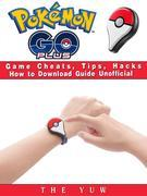 Pokemon Go Plus Game Cheats, Tips, Hacks How to Download Unofficial