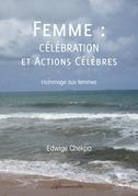 FEMME : Célébration et Actions Célèbres