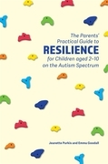 The Practical Guide to Resilience for Parents of Children on the Autism Spectrum