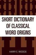 Short Dictionary of Classical Word Origins