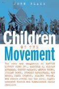 Children of the Movement: The Sons and Daughters of Martin Luther King Jr., Malcolm X, Elijah Muhammad, George Wallace, Andrew Young, Julian Bond, Sto