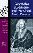 Foretastes of Heaven in Lutheran Church Music Tradition