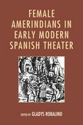 Female Amerindians in Early Modern Spanish Theater
