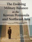 The Evolving Military Balance in the Korean Peninsula and Northeast Asia
