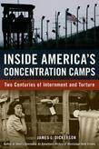 Inside America's Concentration Camps: Two Centuries of Internment and Torture