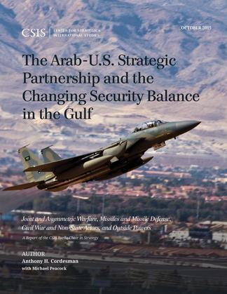 The Arab-U.S. Strategic Partnership and the Changing Security Balance in the Gulf