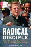 Radical Disciple: Father Pfleger, St. Sabina Church, and the Fight for Social Justice