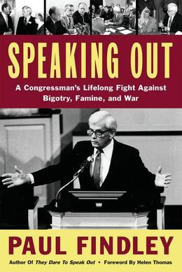 Speaking Out: A Congressman's Lifelong Fight Against Bigotry, Famine, and War