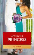 Loving The Princess (Mills & Boon Kimani) (The Royal Weddings, Book 2)