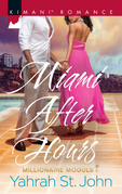 Miami After Hours (Mills & Boon Kimani) (Millionaire Moguls, Book 1)