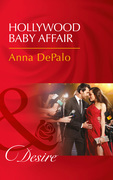 Hollywood Baby Affair (Mills & Boon Desire) (The Serenghetti Brothers, Book 2)
