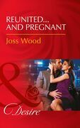 Reunited...And Pregnant (Mills & Boon Desire) (The Ballantyne Billionaires, Book 2)