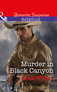 Murder In Black Canyon (Mills & Boon Intrigue) (The Ranger Brigade: Family Secrets, Book 1)