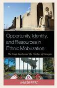 Opportunity, Identity, and Resources in Ethnic Mobilization