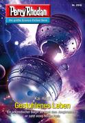 Perry Rhodan 2916: Gestohlenes Leben (Heftroman)