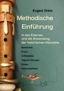 Methodische Einführung in das Erlernen und die Anwendung der historischen Klarinette in historisch informierter Aufführungspraxis