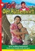 Toni der Hüttenwirt 282 - Heimatroman