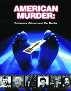 American Murder: Criminals, Crimes, and the Media