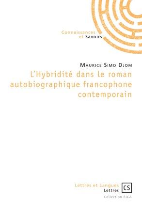 L'Hybridité dans le roman autobiographique francophone contemporain