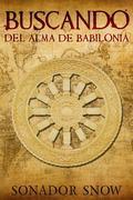 Buscando El Alma De Babilonia