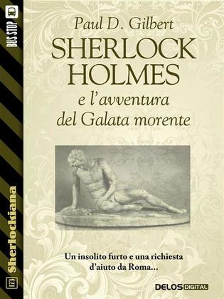 Sherlock Holmes e l'avventura del Galata morente