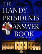 The Handy Presidents Answer Book