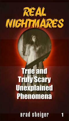 Real Nightmares: True and Truly Scary Unexplained Phenomena
