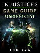 Injustice 2 Game Guide Unofficial
