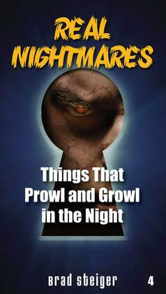Real Nightmares (Book 4): Things That Prowl and Growl in the Night
