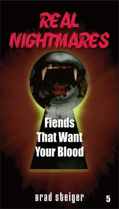 Real Nightmares: Fiends That Want Your Blood