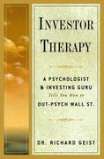 Investor Therapy: A Psychologist and Investing Guru Tells You How to Out-Psych Wall Street