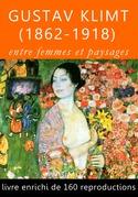 Gustav Klimt (1862-1918), entre femmes et paysages