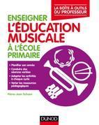 Enseigner l'éducation musicale à l'école primaire