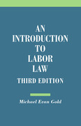 An Introduction to Labor Law, Third Edition