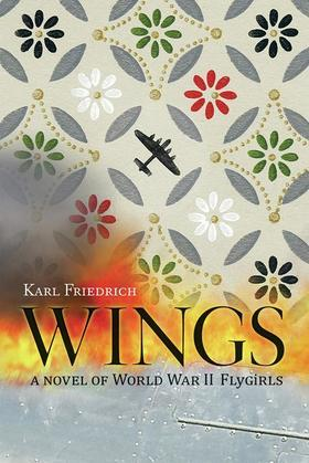Wings: A Novel of World War II Flygirls