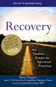 Recovery the Sacred Art: The Twelve Steps as Spiritual Practice