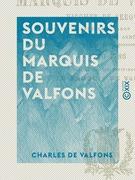 Souvenirs du marquis de Valfons