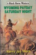 Wyoming Payday Saturday Night