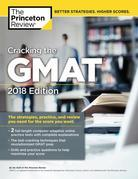 Cracking the GMAT with 2 Computer-Adaptive Practice Tests, 2018 Edition: The Strategies, Practice, and Review You Need for the Score You Want